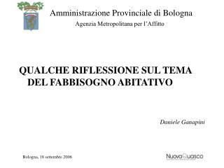 QUALCHE RIFLESSIONE SUL TEMA DEL FABBISOGNO ABITATIVO Daniele Ganapini