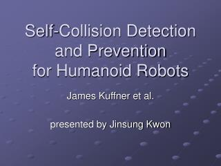 Self-Collision Detection and Prevention for Humanoid Robots