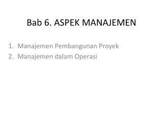 Bab 6. ASPEK  MANAJEMEN
