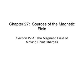 Chapter 27:  Sources of the Magnetic Field