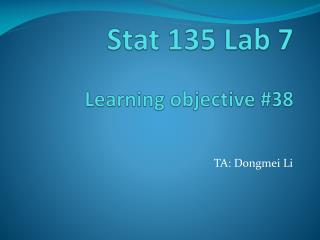 Stat 135 Lab 7   Learning objective #38