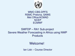 SWFDP – RA1 Sub-project Severe Weather Forecasting in Africa using NWP Products