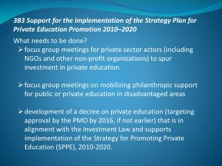 3B3 Support for the implementation of the Strategy Plan for Private Education Promotion 2010–2020