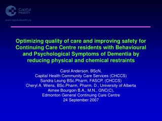 Optimizing quality of care and improving safety for Continuing Care Centre residents with Behavioural and Psychological