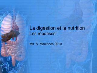 La digestion et la nutrition Les réponses!