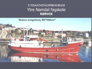UTDANNINGSPROGRAM Ytre Namdal fagskole R RVIK