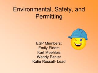 Environmental, Safety, and Permitting