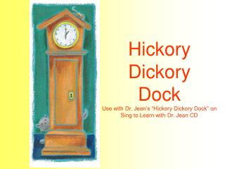 Hickory dickory dock, The mouse ran up the clock. The clock struck  one .