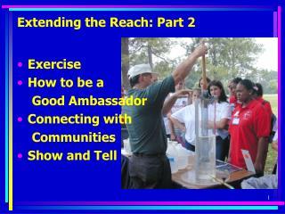 Extending the Reach: Part 2