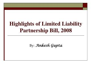 Highlights of Limited Liability Partnership Bill, 2008