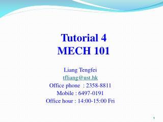 Tutorial 4  MECH 101