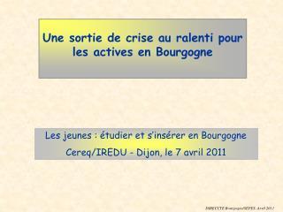 Une sortie de crise au ralenti pour les actives en Bourgogne