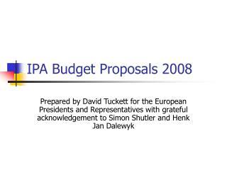 IPA Budget Proposals 2008