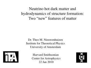 "Neutrino hot dark matter and hydrodynamics of structure formation: Two ""new"" features of matter"