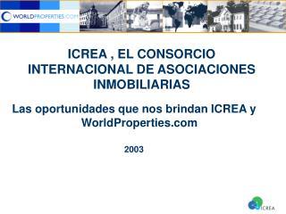 ICREA , EL CONSORCIO INTERNACIONAL DE ASOCIACIONES INMOBILIARIAS