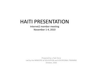HAITI PRESENTATION Internet2 member meeting November 1-4, 2010