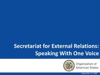 Secretariat for External Relations: Speaking With One Voice