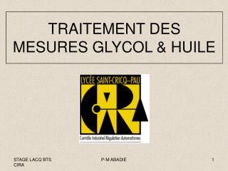 TRAITEMENT DES MESURES GLYCOL & HUILE
