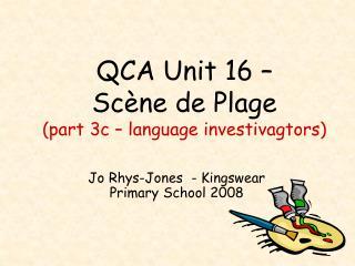 QCA Unit 16 –  Scène de Plage (part 3c – language investivagtors)