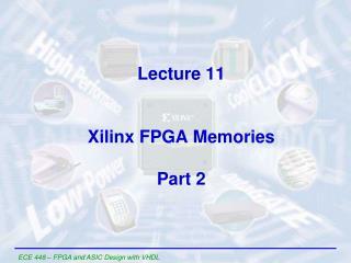 Lecture 11 Xilinx FPGA Memories Part 2