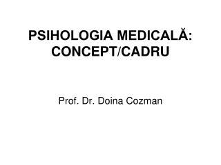PSIHOLOGIA MEDICAL?: CONCEPT/CADRU