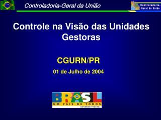 CGURN/PR 01 de Julho de 2004