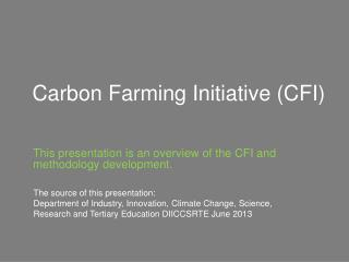 This presentation is an overview of the CFI and methodology development.