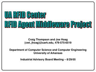 Craig Thompson and Joe Hoag {cwt, jhoag}uark, 479-575-6519  Department of Computer Science and Computer Engineering Univ