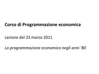 L a programmazione economica negli anni 80