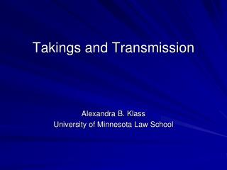 Takings and Transmission