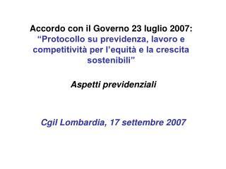 Aspetti previdenziali Cgil Lombardia, 17 settembre 2007