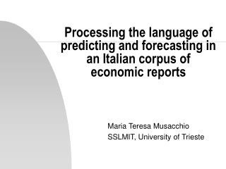 Processing the language of predicting and forecasting in an Italian corpus of economic reports