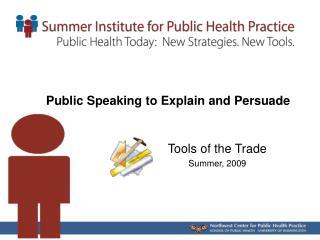Public Speaking to Explain and Persuade