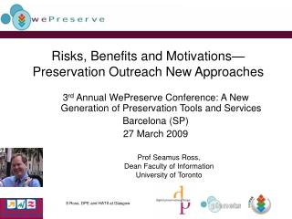 Risks, Benefits and Motivations— Preservation Outreach New Approaches