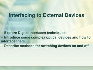 Interfacing to External Devices