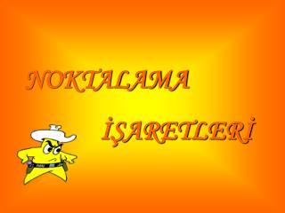 NOKTALAMA             ISARETLERI