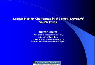 Haroon Bhorat Development Policy Research Unit,  University of Cape Town