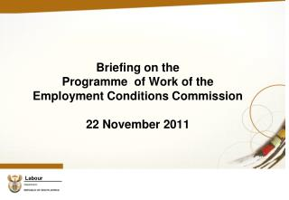 Briefing on the  Programme  of Work of the   Employment Conditions Commission 22 November 2011