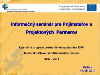 Informačný seminár pre Prijímateľov a Projektových  Partnerov