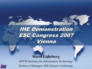 IHE Demonstration  ESC Congress 2007 Vienna