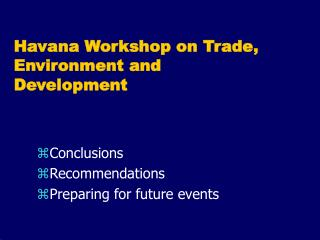 Havana Workshop on Trade, Environment and Development