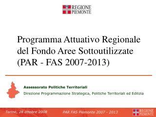 Programma Attuativo Regionale del Fondo Aree Sottoutilizzate ( PAR  - FAS 2007-2013)