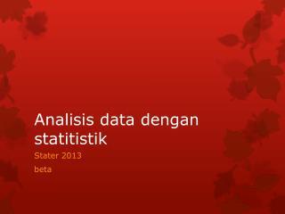 Analisis data dengan statitistik