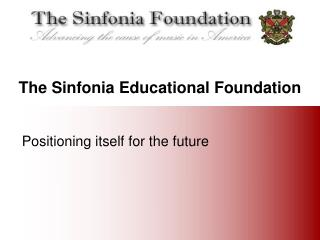 The Sinfonia Educational Foundation