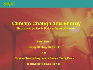 Climate Change and Energy Progress so far & Future Developments