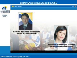 Secretaria da Educação e Cultura Maria Auxiliadora  Seabra  Rezende