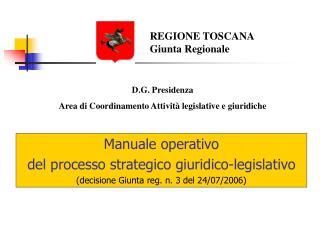 REGIONE TOSCANA Giunta Regionale