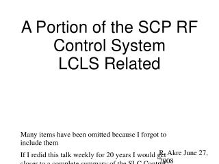 A Portion of the SCP RF  Control System LCLS Related