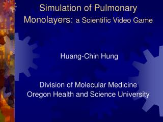 Simulation of Pulmonary Monolayers: a Scientific Video Game