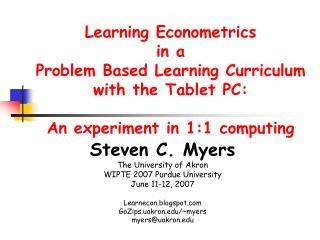 Steven C. Myers The University of Akron WIPTE 2007 Purdue University June 11-12, 2007